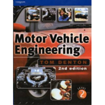 Motor Vehicle Engineering: The UPK for NVQ Level 2 by Tom Denton, 9781861528926