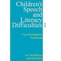 Children's Speech and Literacy Difficulties, Book1: A Psycholinguistic Framework by Joy Stackhouse, 9781861560308