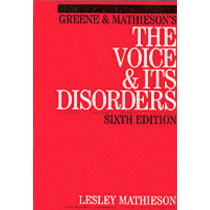 Greene and Mathieson's the Voice and its Disorders by Lesley Mathieson, 9781861561961