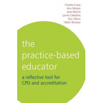 The Practice-Based Educator: A Reflective Tool for CPD and Accreditation by Ann Moore, 9781861564221