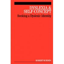 Dyslexia and Self-Concept: Seeking a Dyslexic Identity by Robert Burden, 9781861564832