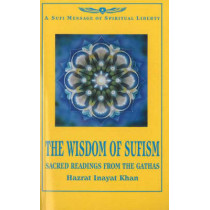 The Wisdom of Sufism: Sacred Readings from the Gathas by Hazrat Inayat Khan, 9781862047006