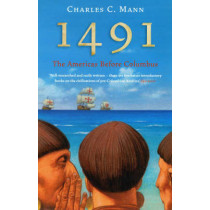 1491: The Americas Before Columbus by Charles C. Mann, 9781862078765