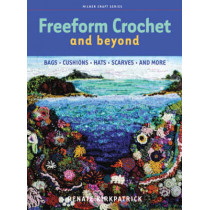 Freeform Crochet and Beyond: Bags, Cushions, Hats, Scarves and More by Renate Kirkpatrick, 9781863513852