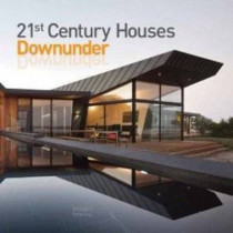 21st Century Houses Downunder by The Images Publishing Group, 9781864704204