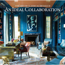 Ideal Collaboration: The Art of Classical Details II by Philip James Dodd, 9781864706017