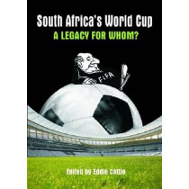 South Africa's World Cup: A Legacy for Whom? by Eddie Cottle, 9781869142162