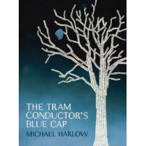 Tram Conductor's Blue Cap: paperback by Michael Harlow, 9781869404307