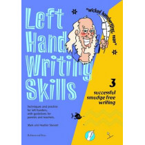 Left Hand Writing Skills: Successful Smudge-Free Writing: Book 3 by Mark Stewart, 9781869981808