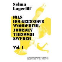 Nils Holgersson's Wonderful Journey Through Sweden: Volume 1 by Selma Lagerlof, 9781870041966