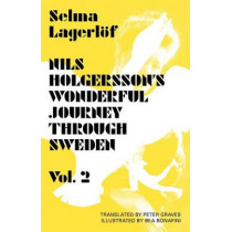 Nils Holgersson's Wonderful Journey Through Sweden Volume 2 by Selma Lagerlof, 9781870041973