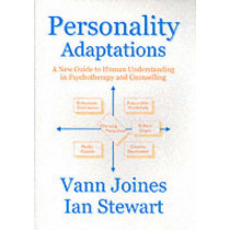 Personality Adaptations: A New Guide to Human Understanding in Psychotherapy and Counselling by Vann Joines, 9781870244015