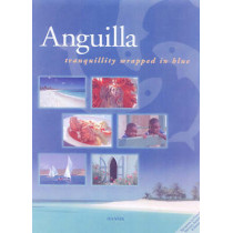 Anguilla: Tranquillity Wrapped in Blue by Arif Ali, 9781870518680