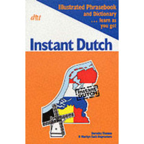 Instant Dutch: Illustrated Phrasebook and Dictionary - Learn as You Go by Marilyn Zack, 9781871086102
