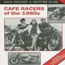 Cafe Racers of the 1960s by Mick Walker, 9781872004198
