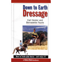 Down to Earth Dressage: How to Train Your Horse - and Enjoy it! by Carl Hester, 9781872119205