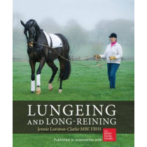 Lungeing and Long-Reining: Published in Association with the British Horse Society by Jennie Loriston Clarke, 9781872119533