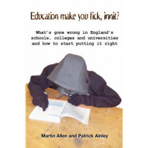 Education Makes You Fick Innit? by Martin Allen, 9781872767673