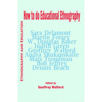 How To Do Educational Ethnography by Geoffrey Walford, 9781872767925