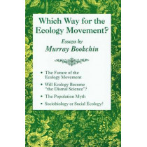 Which Way For The Ecology Movement? by Murray Bookchin, 9781873176269