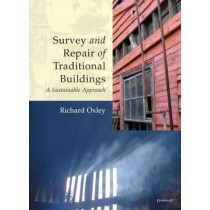 Survey and Repair of Traditional Buildings: A Sustainable Approach by Richard Oxley, 9781873394502