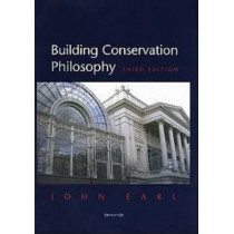 Building Conservation Philosophy by John Earl, 9781873394564