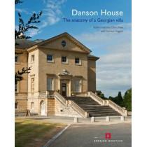 Danson House: The anatomy of a Georgian Villa by Richard Lea, 9781873592755
