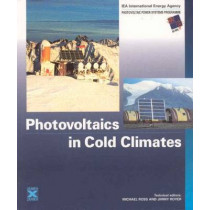 Photovoltaics in Cold Climates by Michael Ross, 9781873936894
