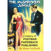 Mushroom Jungle: History of Postwar Paperback Publishing by Steve Holland, 9781874113010