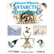 Edward Wilson's Antarctic Notebooks by David M. Wilson, 9781874192510