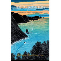 Fluid Frontiers: New Currents in Marine Environmental History by John Gillis, 9781874267867