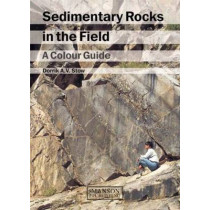 Sedimentary Rocks in the Field: A Colour Guide by Dorrik A. V. Stow, 9781874545699