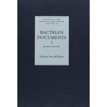 Bactrian Documents from Northern Afghanistan I by Nicholas Sims-Williams, 9781874780922