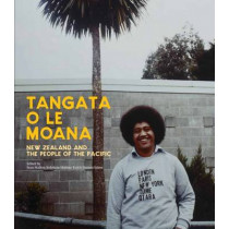 Tangata o le Moana: New Zealand and the People of the Pacific by Sean Mallon, 9781877385728