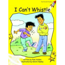 Red Rocket Readers: Early Level 2 Fiction Set B: I Can't Whistle by Pam Holden, 9781877419195