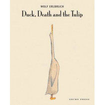 Duck, Death and the Tulip by Wolf Erlbruch, 9781877467172
