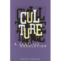 Culture and Conflict Resolution by Kevin Avruch, 9781878379825