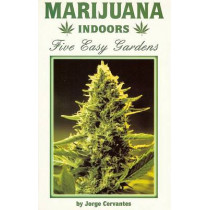 Marijuana Indoors: Five Easy Gardens by Jorge Cervantes, 9781878823274