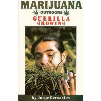 Marijuana Outdoors: Guerrilla Growing by Jorge Cervantes, 9781878823281