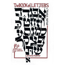 The Book of Letters: A Mystical Hebrew Alphabet by Rabbi Lawrence Kushner, 9781879045002