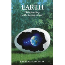 Earth: Pleiadian Keys to the Living Library by Barbara Marciniak, 9781879181212