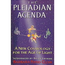 The Pleiadian Agenda: A New Cosmology for the Age of Light by Barbara Hand Clow, 9781879181304