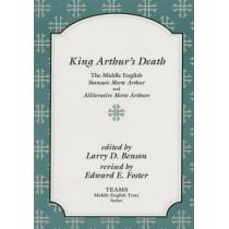 King Arthur's Death: The Middle English Stanzaic Morte Arthur and Alliterative Morte Arthure by Larry D. Benson, 9781879288386