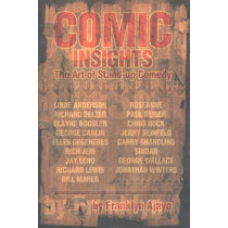 Comic Insights: The Art of Stand-Up Comedy by Franklyn Ajaye, 9781879505544