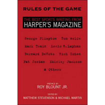 Rules of the Game: The Best Sports Writing from Harper's Magazine by Matthew Stevenson, 9781879957589