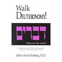 Walk Deuteronomy!: A Messianic Jewish Devotional Commentary by Jeffrey Enoch Feinberg, 9781880226186