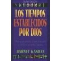 Los Tiempos Establecidos Por Dios: Una Guia Practica Para Entender y Celebrar las Fiestas Biblicas by Barney Kasdan, 9781880226551