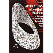 Applications of No-Limit Hold 'em: A Guide to Understanding Theoretically Sound Poker by Matthew Janda, 9781880685556