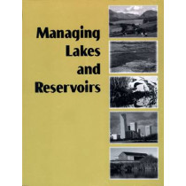 Managing Lakes and Reservoirs: North American Lake Management Society and Terrene Institute, 9781880686157