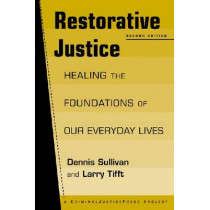 Restorative Justice: Healing the Foundations of Our Everyday Lives by Dennis Sullivan, 9781881798637